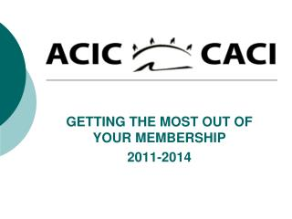 GETTING THE MOST OUT OF YOUR MEMBERSHIP 2011-2014