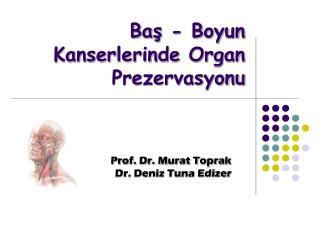 Baş - Boyun Kanserlerinde Organ Prezervasyonu