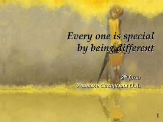Every one is special  by being different