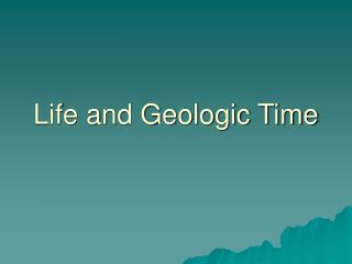 Life and Geologic Time