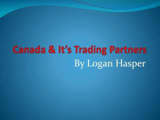 Canada & It's Trading Partners