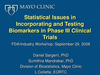 Statistical Issues in Incorporating and Testing Biomarkers in Phase III Clinical Trials
