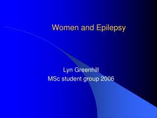 Women and Epilepsy