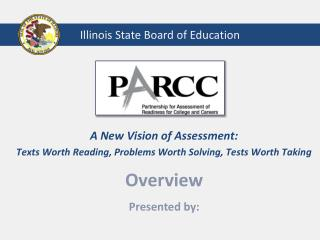 A  New Vision of  Assessment: Texts Worth  Reading, Problems  Worth  Solving, Tests  Worth Taking