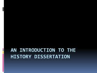 An Introduction to the History Dissertation