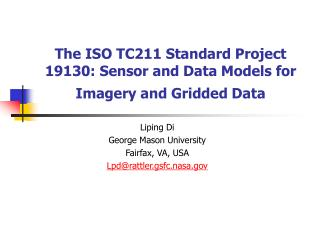 The ISO TC211 Standard Project 19130: Sensor and Data Models for Imagery and Gridded Data