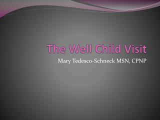 The Well Child Visit