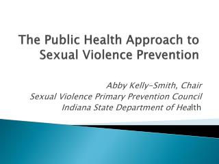 The Public Health Approach to Sexual Violence Prevention