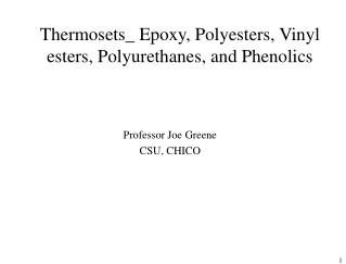 Thermosets\_ Epoxy, Polyesters, Vinyl esters, Polyurethanes, and Phenolics