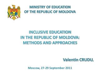 MINISTRY OF EDUCATION OF THE REPUBLIC OF MOLDOVA