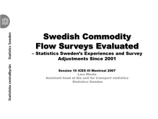 Outline of presentation Background and purpose of the Swedish CFS.