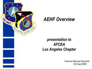 AEHF Overview presentation to  AFCEA  Los Angeles Chapter