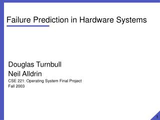 Failure Prediction in Hardware Systems