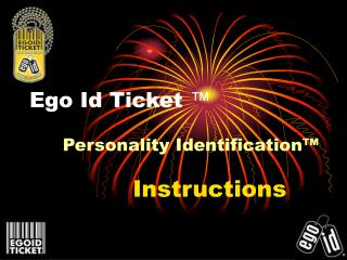Ego Id Ticket ™