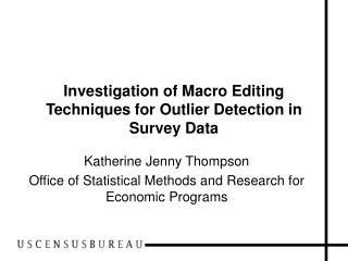 Investigation of Macro Editing Techniques for Outlier Detection in Survey Data