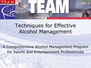 Techniques for Effective  Alcohol Management