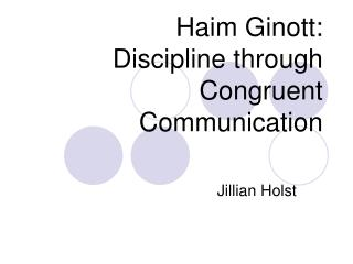 Haim Ginott:  Discipline through Congruent Communication