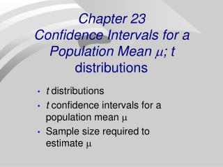 Chapter 23 Confidence Intervals for a Population Mean  ?; t  distributions