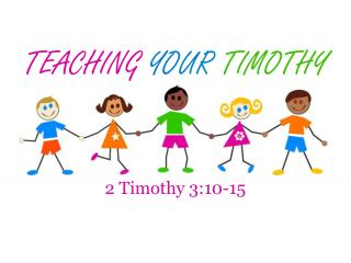 Teaching Your Timothy