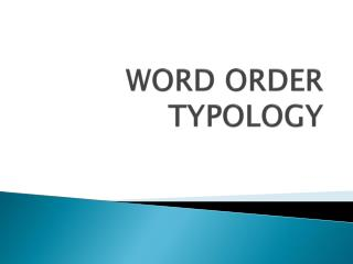 WORD ORDER TYPOLOGY