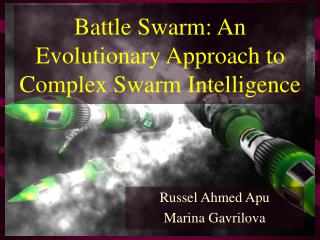 Battle Swarm: An Evolutionary Approach to Complex Swarm Intelligence