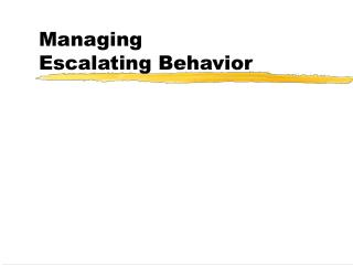Managing Escalating Behavior