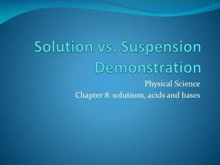 Solution vs. Suspension Demonstration