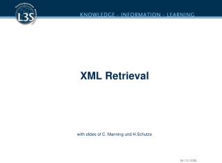 XML Retrieval with slides of  C. Manning und H.Schutze