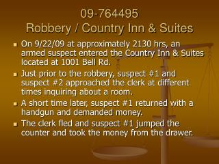 09-764495 Robbery / Country Inn & Suites