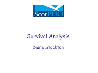 Survival Analysis Diane Stockton