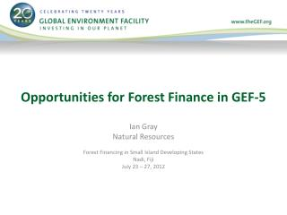 Opportunities for Forest Finance in GEF-5