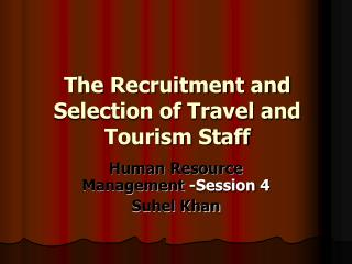 The Recruitment and Selection of Travel and Tourism Staff