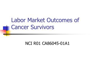 Labor Market Outcomes of Cancer Survivors