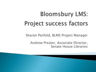 Bloomsbury LMS: Project success factors