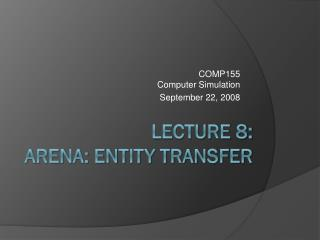 Lecture 8: A r ena: Entity Transfer