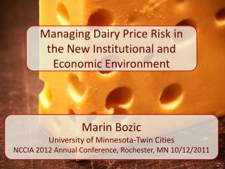 Managing Dairy Price Risk in the New Institutional and Economic Environment