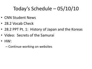 Today's Schedule – 05/10/10