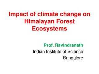 Impact of climate change on Himalayan Forest Ecosystems