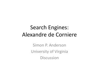 Search Engines:  Alexandre  de  Corniere