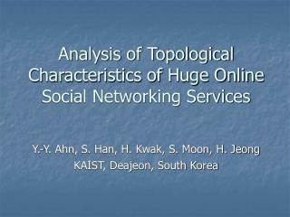 Analysis of Topological Characteristics of Huge Online Social Networking Services