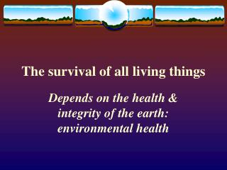 The survival of all living things
