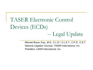 TASER Electronic Control Devices (ECDs)                          -- Legal Update