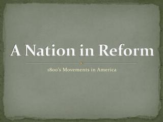 A Nation in Reform