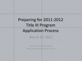 Preparing for 2011-2012 Title III Program Application Process