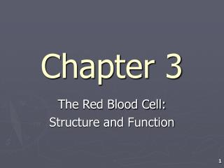 The Red Blood Cell: Structure and Function