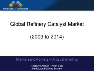 Global Refinery Catalyst Market (2009 to 2014)