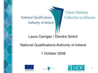 Laura Carrigan /  Deirdre Stritch National Qualifications Authority of Ireland 1 October 2008