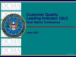 Customer Quality Leading Indicator (QLI) Host Nation Conference June 2007