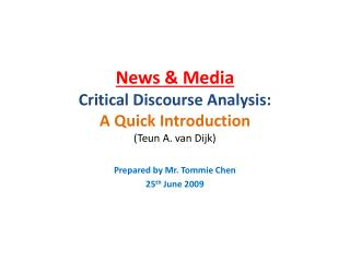 News & Media Critical Discourse Analysis: A Quick Introduction (Teun A. van Dijk)