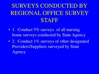 SURVEYS CONDUCTED BY REGIONAL OFFICE SURVEY STAFF